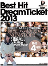 BEST HIT DREAM TICKET DreamTicket 2013年上半期總集篇 THE 4小時